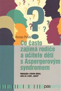 Co často zajímá rodiče a učitele dětí s Aspergerovým syndromem