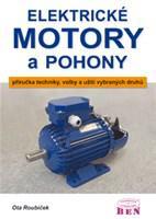 Elektrické motory a pohony  příručka techniky, volby a užití vybraných druhů