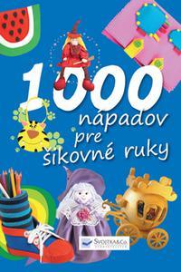 1000 nápadov pre šikovné ruky