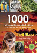 1000 nejzvídavějších dětských otázek - Naše tělo, Jídlo a pití, Rostliny a zvířata