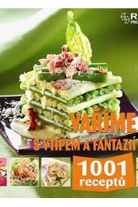 1001 receptů - Vaříme s vtipem a fantazií
