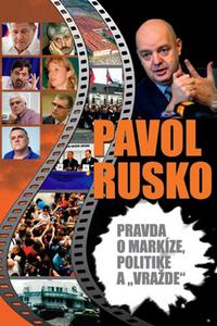 "Pavol Rusko Pravda o Markíze, politike a ""vražde"""