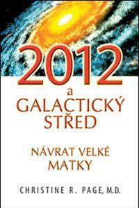 2012 a Galaktický střed - Návrat velké matky