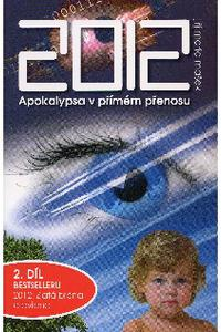 2012 - Apokalypsa v přímém přenosu