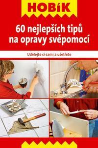 60 nejlepších tipů na opravy svépomocí