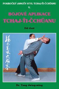 Bojové aplikace taichi 3 - Pokr. Jangův styl V
