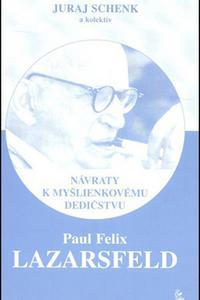 Paul Felix Lazarsfeld - Návraty k myšlienkovému dedičstvu