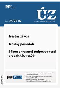 UZZ 25/2016 Trestný zákon, Trestný poriadok, Zákon o trestnej zodpovedosti právnických osôb