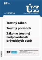UZZ 26/2018 Trestný zákon, Trestný poriadok, Zákon o trestnej zodpovedosti právnických osôb