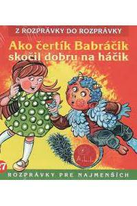 27 - Ako čertík Babráčik skočil dobru na háčik (Z rozprávky do rozprávky) - Audiokniha