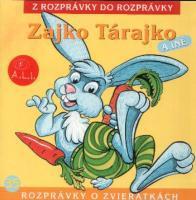 35 - Zajko Tárajko (Z rozprávky do rozprávky) - Audiokniha