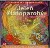 46 - Jeleň Zlatoparohý (Z rozprávky do rozprávky) - Audiokniha