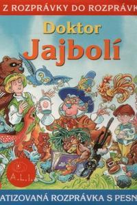 107 - Doktor Jajbolí (Z rozprávky do rozprávky) - Audiokniha