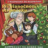 75 - Pri vianočnom stromčeku (Z rozprávky do rozprávky) - Audiokniha