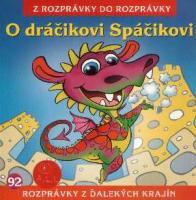 92 - O dráčikovi Spáčikovi (Z rozprávky do rozprávky) - Audiokniha