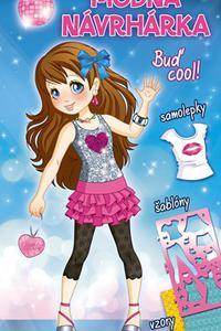 Módna návrhárka – Buď cool!