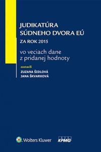 Judikatúra Súdneho dvora EÚ za rok 2015 vo veciach dane z pridanej hodnoty