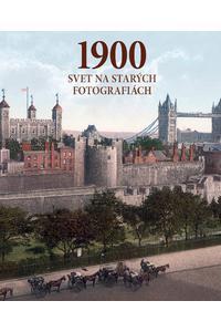 1900 Svet na starých fotografiách