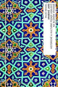Arabské jaro - Historické a kulturní pozadí vývoje na Blízkém východě