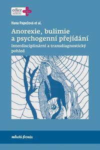 Anorexie, bulimie a psychogenní přejídání