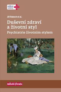 Duševní zdraví a životní styl - Psychiatrie životním stylem