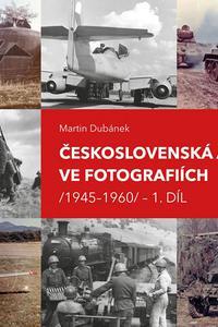 Československá armáda ve fotografiích (1945-1960)