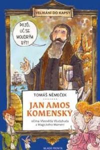 Jan Amos Komenský očima Všezvěda Všudybuda a Magického Mámení