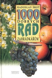 1000 dobrých rad zahradkářům