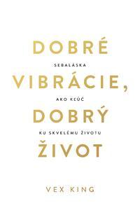 Dobré vibrácie, dobrý život