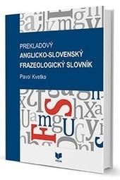 Anglicko-slovenský frazeologický slovník - prekladový