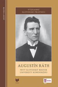 Augustín Ráth - Významní slovenskí právnici