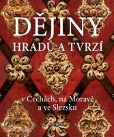 Dějiny hradů a tvrzí v Čechách, na Moravě a ve Slezsku - 2.vydání