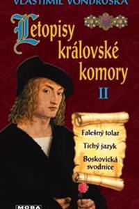 Letopisy královské komory II. - Falešný tolar / Tichý jazyk / Boskovická svodnice