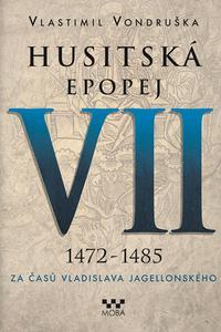 Husitská epopej VII. 1472 -1485