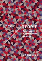 Česká teorie. Tendence moderní české sémiotiky