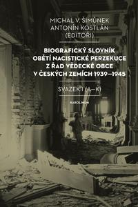 Biografický slovník obětí nacistické perzekuce z řad vědecké obce v českých zemích 1939-1945