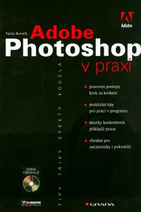 Adobe Photoshop v praxi + CD