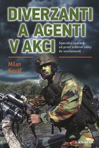 Diverzanti a agenti v akci - Speciální operace od první světové války do současnosti