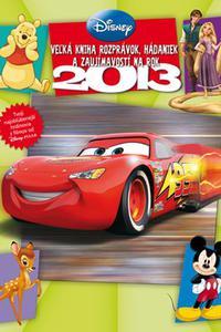 Veľká kniha rozprávok, hádaniek a zaujímavostí na rok 2013