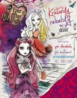 Ever After High - Kráľovsky rebelský skicár