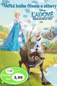 Ľadové kráľovstvo - Veľká kniha čítania a zábavy