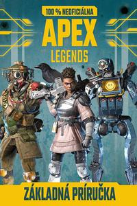 Apex Legends - 100% neoficiálna základná príručka