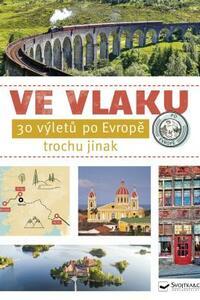 Ve vlaku - 30 výletů po Evropě