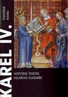Karel IV. Historie života velkého vladaře
