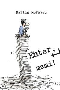 Enter, mami !