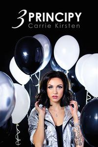 Carrie Kirsten: 3 principy