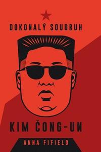 Dokonalý soudruh Kim Čong-un