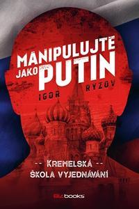 Manipulujte jako Putin