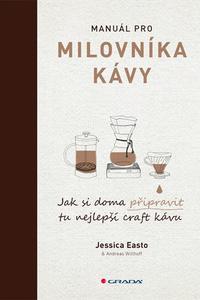 Manuál pro milovníka kávy Jak si doma připravit tu nejlepší craft kávu