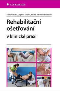 Rehabilitační ošetřovaní v klinické praxi